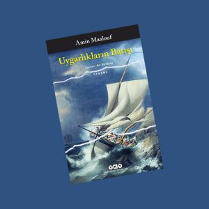 Uygarlıkların Batışı, Amin Maalouf (Kitap İncelemesi)