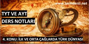 4. Konu: İlk ve Orta Çağlarda Türk Dünyası