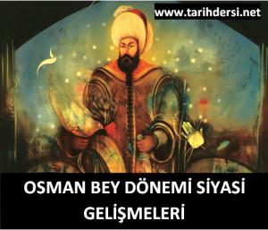 Osman Bey Dönemi Siyasi Gelişmeleri