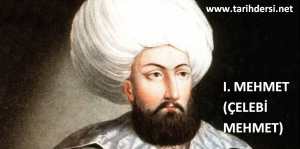 1. Mehmet (Çelebi) 1413-1421