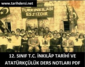 12. Sınıf T.C. İnkılâp Tarihi ve Atatürkçülük Ders Notları PDF