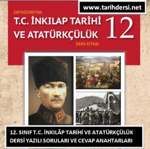 12. Sınıflar T.C. İnkılâp Tarihi ve Atatürkçülük Dersi Yazılı Soruları ve Cevap Anahtarları