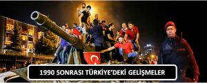 Konu 1: 1990 Sonrasında Türkiye'de Meydana Gelen Ekonomik, Siyasi, Sosyal ve Kültürel Gelişmeler