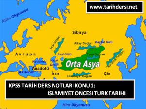 KPSS Tarih Ders Notları Konu 1: İslamiyet Öncesi Türk Tarihi