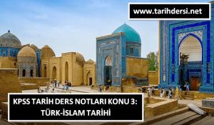 KPSS Tarih Ders Notları Konu 3: Türk İslam Tarihi