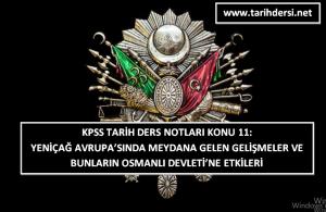 KPSS Tarih Ders Notları Konu 11: Yeniçağ' da Avrupa ve Osmanlı Devleti'ne Etkileri